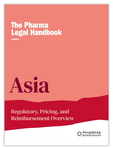 The Pharma Legal Handbook: Regulatory, Pricing & Reimbursement Asia