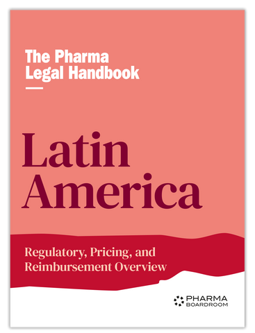 The Pharma Legal Handbook: Regulatory, Pricing & Reimbursement Latin America