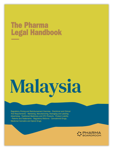 The Pharma Legal Handbook: Malaysia