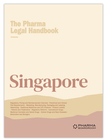 The Pharma Legal Handbook: Singapore
