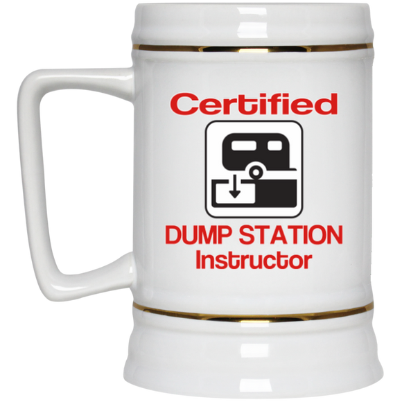 Certified Dump Instructor Beer Stein - 22 oz