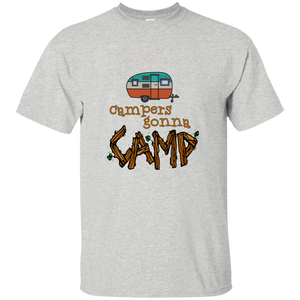 Campers Gonna Camp Custom Ultra Cotton T-Shirt