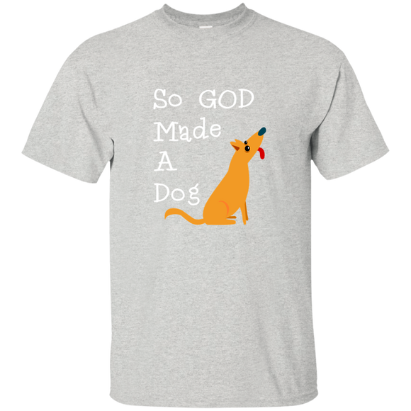 So God Made A Dog Cotton T-Shirt