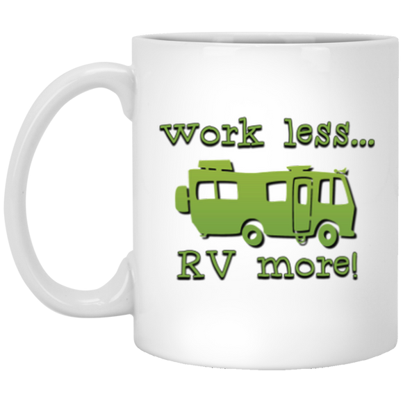 Work Less 11 oz. Mug