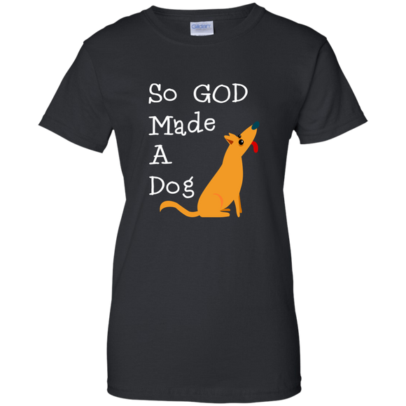 So God Made A Dog Full Poem F&B G200L Gildan Ladies' 100% Cotton T-Shirt