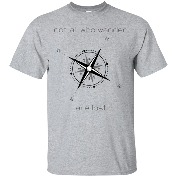 Not all who wander G200 Gildan Ultra Cotton T-Shirt