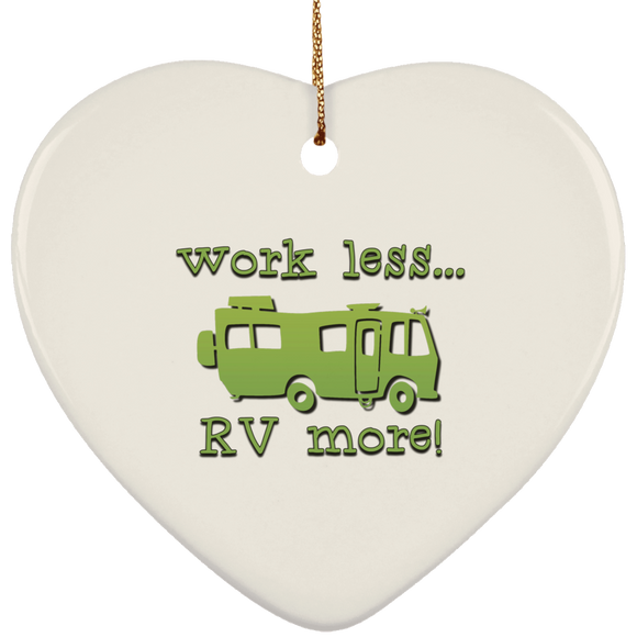 Work less rv more SUBORNH Ceramic Heart Ornament
