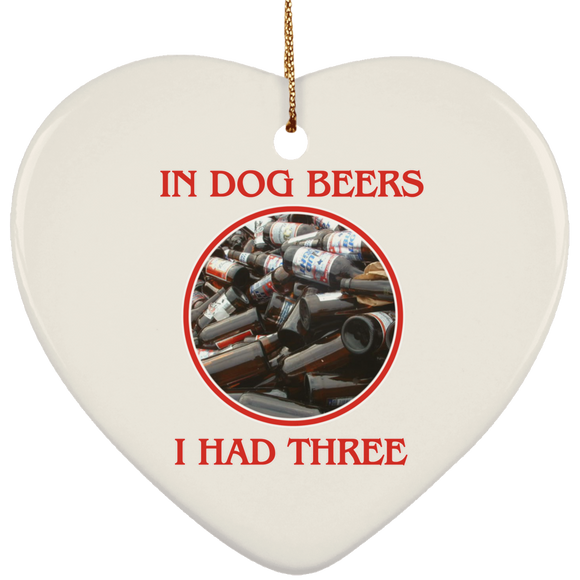 IN DOG BEERS 1 SUBORNH Ceramic Heart Ornament