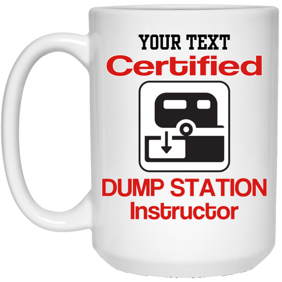 Personalized CERT DUMP INST 21504 15 oz. White Mug