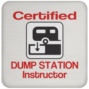 Certified Dump Instructor Coaster