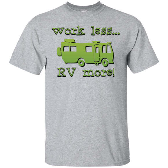 Work less rv more G200 Gildan Ultra Cotton T-Shirt