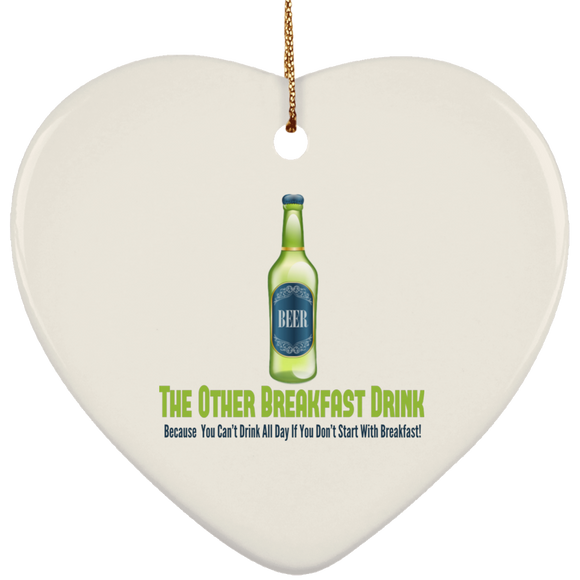 Beer for breakfast SUBORNH Ceramic Heart Ornament