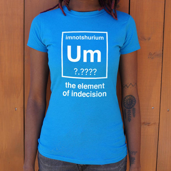 Ladies Element Of Indecision T-Shirt
