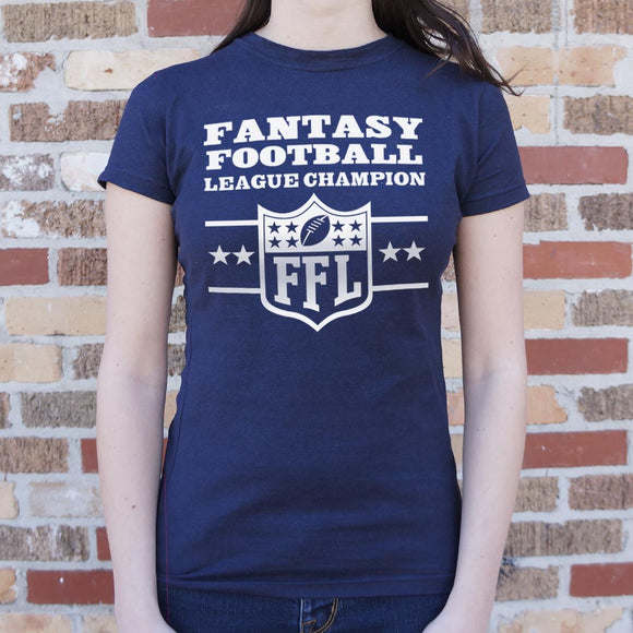 Ladies Fantasy Football League Champion  T-Shirt