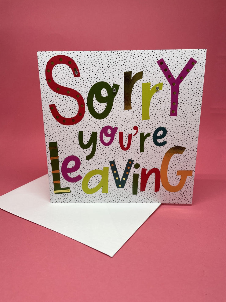Sorry you're leaving card