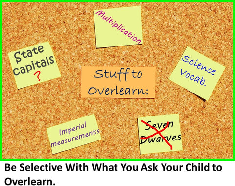 Be Selective With What You Ask Your Child to Overlearn.