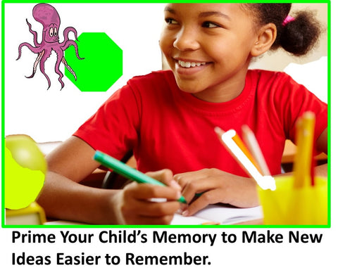Prime Your Child's Memory to Make New Ideas Easier to Remember.