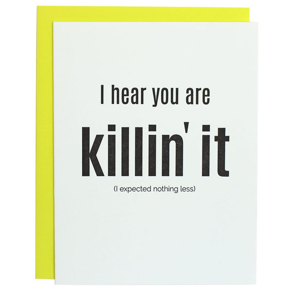 Letterpress Card I Hear You are Killing it