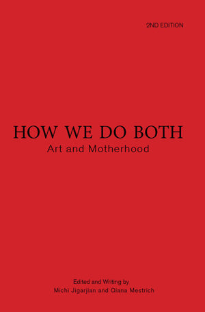 How We Do Both: Art and Motherhood