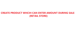 "How to Add ""Enter Amount"" product in YMJ POS system (Retail store)"