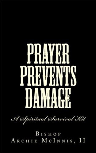 Prayer Prevents Damage: A Spiritual Survival Kit