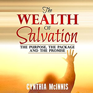 The Wealth of Salvation: Featuring SAVED - My Story, My Experience
