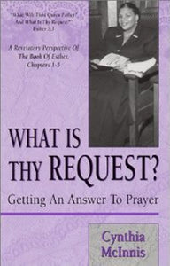 What is Thy Request? by Dr. Cynthia McInnis