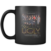 You Call Me Ugly Signature Coffee Mug