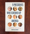 9 Presidents Who Screwed Up America (And the 4 Who Tried to Save It)