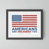 Americans Are Dreamers Too Digital Print (Downloadable)