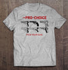 I'm Pro-Choice Pick Your Gun T-Shirt (Made in the USA)