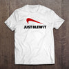 Just Blew It T-Shirt (Made in the USA)