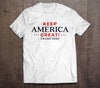 Keep America Great! Campaign T-Shirt (MADE IN THE USA)