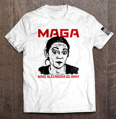 Make Alexandria Go Away T-Shirt (MADE IN THE USA)