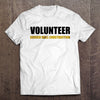 VOLUNTEER Border Wall Construction T-shirt (MADE IN THE USA)