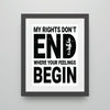 My Rights Don't End Where Your Feelings Begin Digital Print (Downloadable)