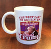 The Best Part of Gettin' Up is President Donald Trump Mug