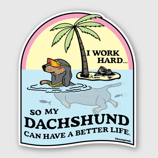 best doxie life sticker - BeanGoods