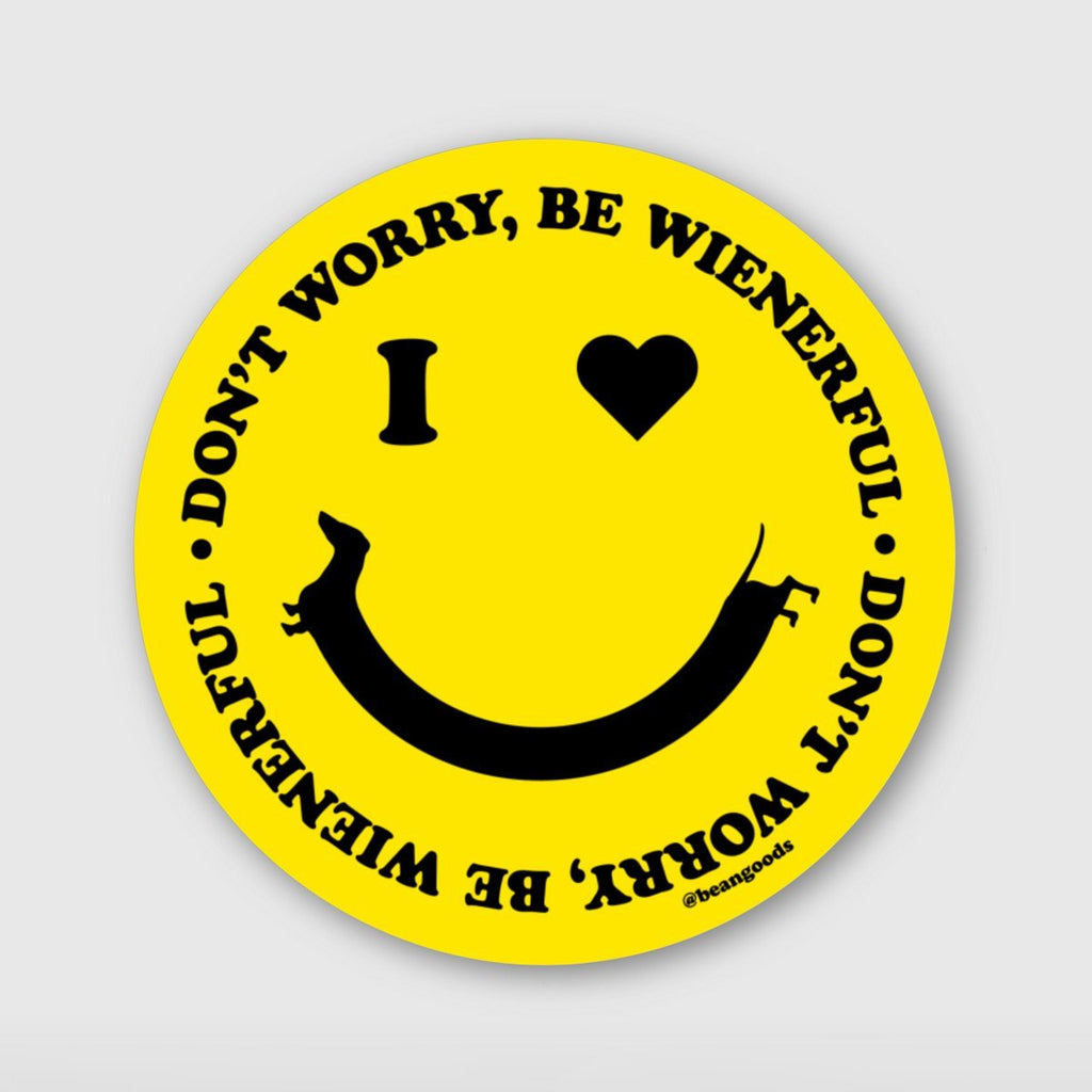 don't worry be wienerful sticker - BeanGoods