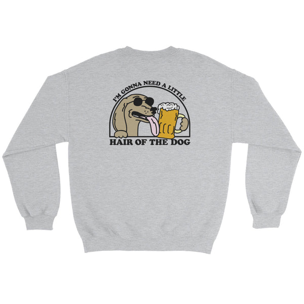 Hair of the Dog Sweatshirt | BeanGoods