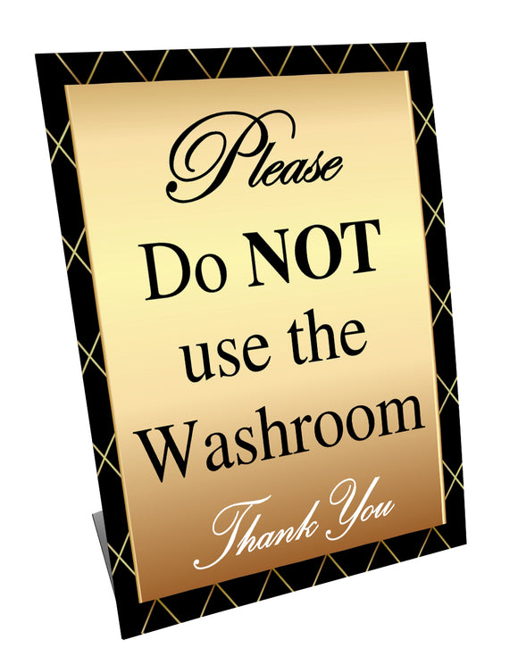 Please Do NOT use the Washroom - GOLD