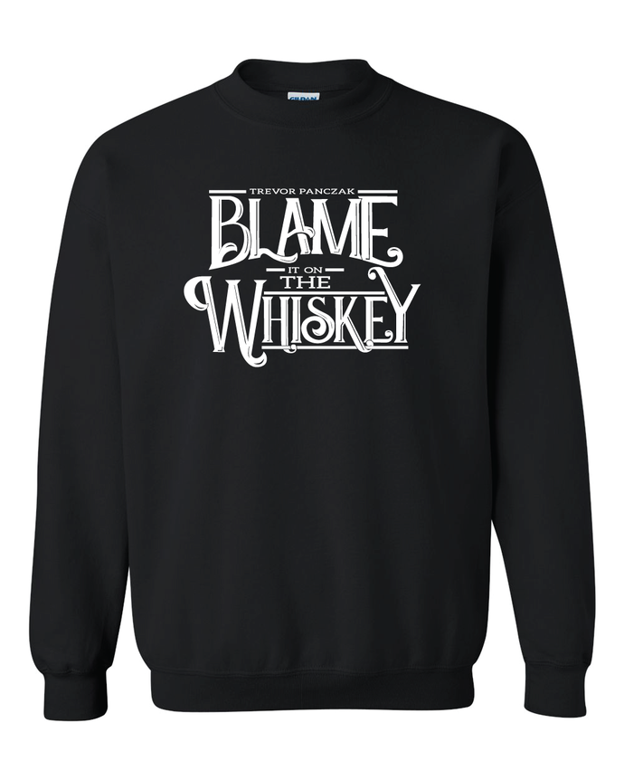 Blame it on the Whiskey Crewneck Sweatshirt