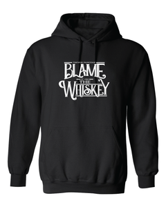 Blame it on the Whiskey Hoodie