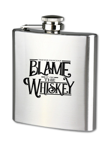 Blame it on the Whiskey Flask