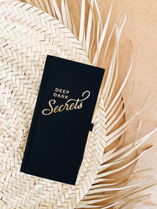 Deep Dark Secrets Journal