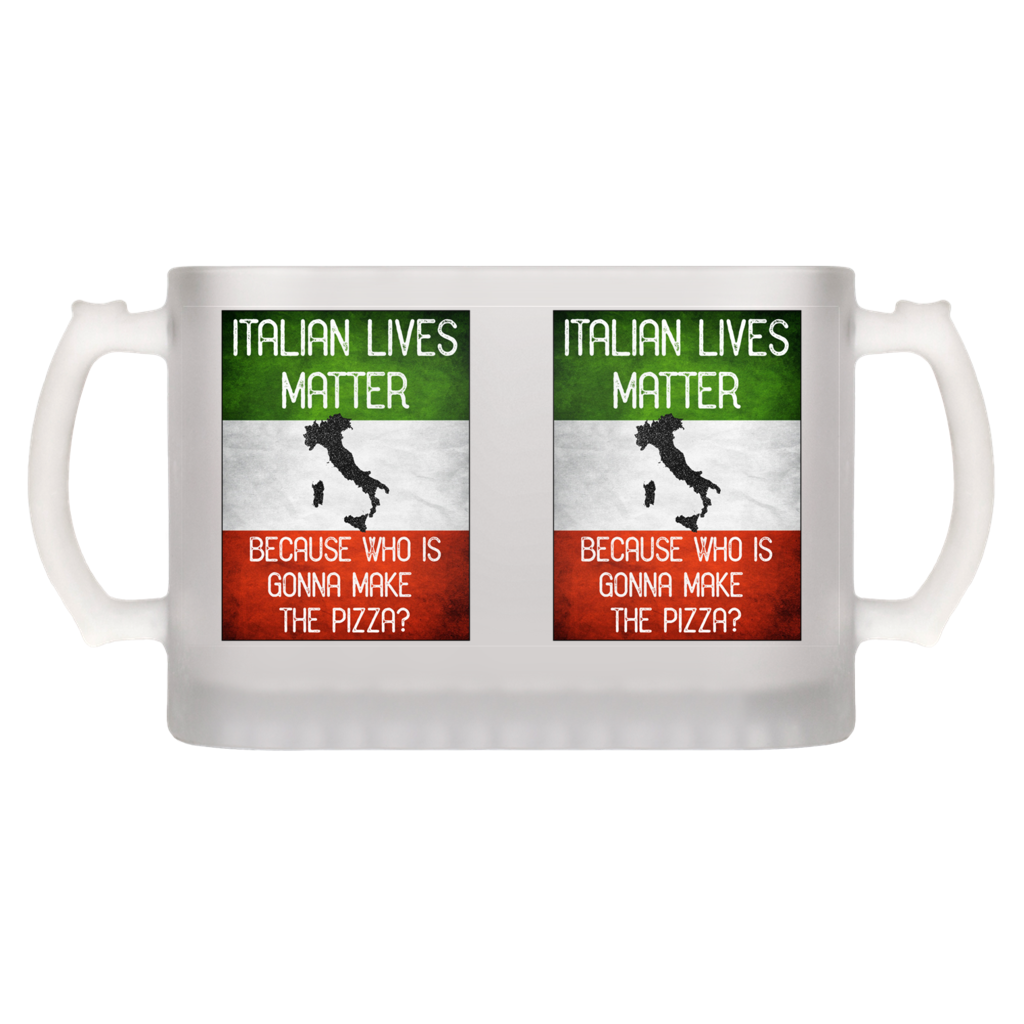 Italian Lives Matter Who's Gonna Make the Pizza Funny Beer Mug - Shop Italy and Sicily Gifts Made in Italy Italian Themed