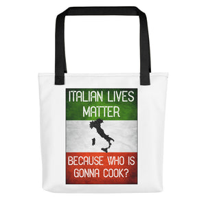 Italian Lives Matter Who's Gonna Cook Italy Flag Tote Bag - Shop Italy and Sicily Gifts Made in Italy Italian Themed