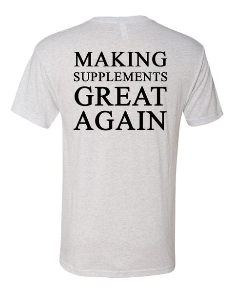 Making Supplements Great Again Shirt