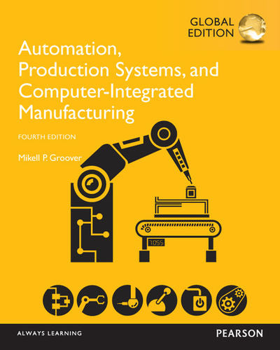 Automation, Production Systems & Computer Integrated Manufacturing 4ta Ed.