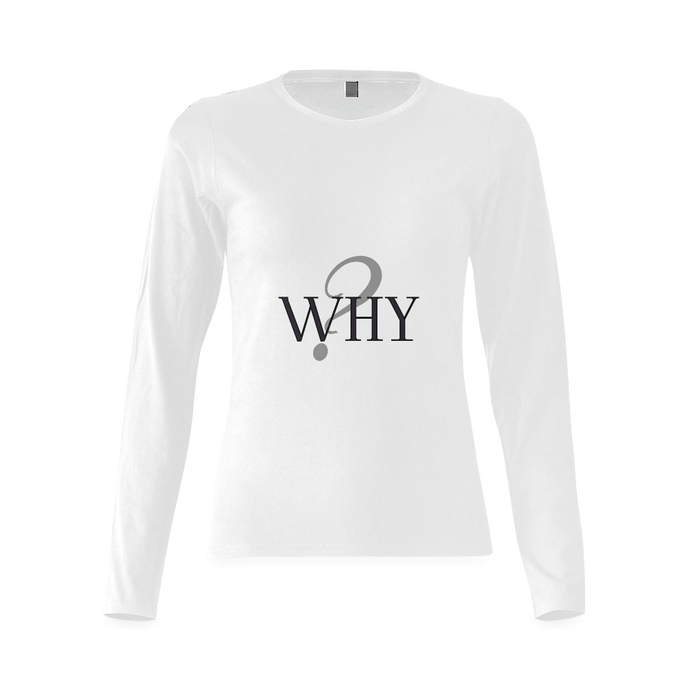 Why?  Women's Long Sleeve Tshirt (Model T07)